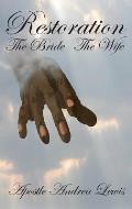 Restoration: The Bride / The Wife