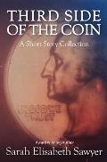Third Side of the Coin: A Short Story Collection