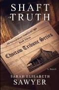 Shaft of Truth (Choctaw Tribune Series, Book 3)