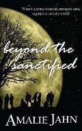 Beyond the Sanctified