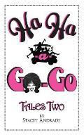 Ha Ha -A- Go-Go Tales Two