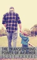 The Transforming Power of a Father