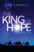 The King of Hope: Finding Your Story in the Christmas Story