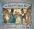 The Gentleman Bat