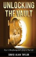 Unlocking the Vault: Keys to Manifesting God's Glory in Your Life