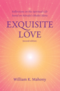 Exquisite Love Reflections on the Spiritual Life Based on Naradas Bhakti Sutra