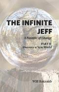 The Infinite Jeff - Part 2: A Parable of Change
