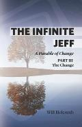 The Infinite Jeff: A Parable of Change: Part 3