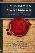By Common Confession: Essays in Honor of James M. Renihan
