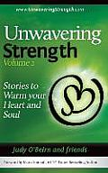 Unwavering Strength, Volume 2: Stories to Warm Your Heart and Soul