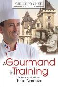 Child to Chef Book 1 A Gourmand in Training