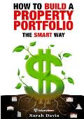 How to Build an Investment Portfolio- The SMART way: Property Smart book series