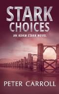 Stark Choices: An Adam Stark Novel