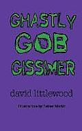 Ghastly Gob Gissimer: A Tale of Trywalla