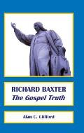 Richard Baxter: The Gospel Truth