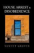 House Arrest & Disobedience