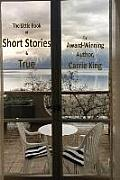 Short Stories & True (Black & White Edition)