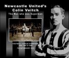 Newcastle United's Colin Veitch: The Man Who Was Superman