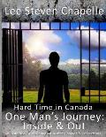 One Man's Journey: Inside & Out: An Insider View of Canadian Justice Policies & Corrections