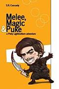 Melee, Magic & Puke: A Pinty Lightbottom Adventure