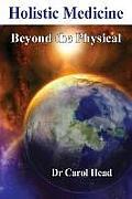 Holistic Medicine: Beyond the Physical
