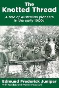 The Knotted Thread: A tale of Australian pioneers in the early 1900s