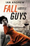 Fall Guys: A Wright & Tran Novel