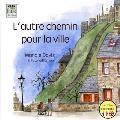 L'Autre Chemin pour la Ville: The Other Way into Town