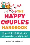 Happy Couples Handbook Powerful Life Hacks for a Successful Relationship