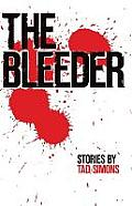 The Bleeder: Stories