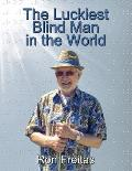 The Luckiest Blind Man in the World