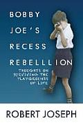 Bobby Joe's Recess Rebellion: Thoughts on Surviving the Playgrounds of Life