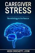 Caregiver Stress: Neurobiology to the Rescue