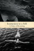 Instructions to a Self: A Diary of Becoming
