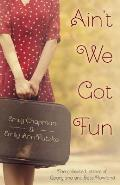 Ain't We Got Fun: The Collected Letters of Georgiana and Bess Rowland