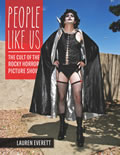 People Like Us The Cult of The Rocky Horror Picture Show