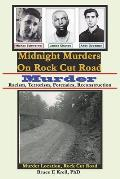 Midnight Murders on Rock Cut Road: Murder: Racism, Terrorism, Forensics, Reconstruction