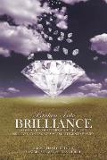 Broken Into Brilliance: A collection of stories from beautiful, brilliant, courageous, and determined women
