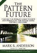 The Pattern Future: Finding the World's Great Secrets and Predicting the Future Using Pattern Discovery