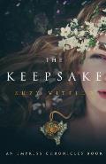 The Keepsake: An Empress Chronicles Book