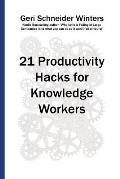21 Productivity Hacks for Knowledge Workers