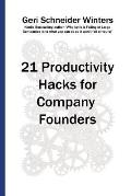 21 Productivity Hacks for Company Founders