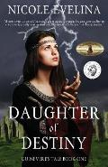 Daughter of Destiny: Guinevere's Tale Book 1