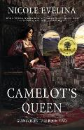 Camelot's Queen: Guinevere's Tale Book 2