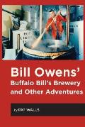 Bill Owens' Buffalo Bill's Brewery and Other Adventures