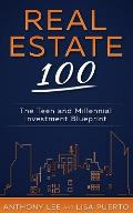 Real Estate 100: The Teen and Millennial Investment Blueprint