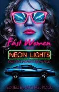 Fast Women and Neon Lights: Eighties-Inspired Neon Noir