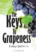 The Keys to Grapeness: Growing a Spirit-led Life