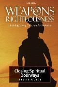 Closing Spiritual Doorways: Study Guide 4