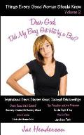 Things Every Good Woman Should Know Volume 2: Dear God, Was My Boaz Hit by a Bus?